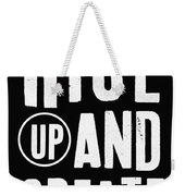 Rise Up And Create- Art By Linda Woods Weekender Tote Bag
