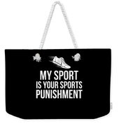 Running Design My Sport Is Your Sports Punishment Light Cross Country Fitness Funny Gift Weekender Tote Bag