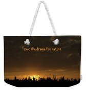 Save The Drama For Nature Weekender Tote Bag