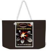 Save Waste Fats For Explosives Weekender Tote Bag