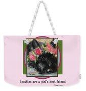 Scotties Are A Girl's Best Friend Weekender Tote Bag