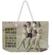 Seaside Rockettes Quote Weekender Tote Bag
