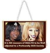 Self Sickness Weekender Tote Bag