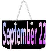 September 22 Weekender Tote Bag