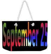 September 25 Weekender Tote Bag