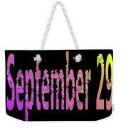September 29 Weekender Tote Bag