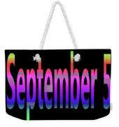 September 5 Weekender Tote Bag