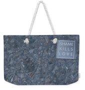 Shame Kills Love Weekender Tote Bag