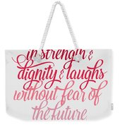 She Is Clothed Proverbs 31 25 Weekender Tote Bag