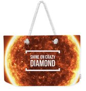 Shine On Crazy Diamond Weekender Tote Bag