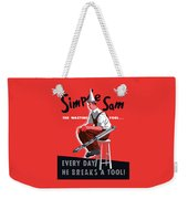 Simple Sam The Wasting Fool Weekender Tote Bag