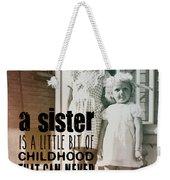 Sisters Quote Weekender Tote Bag