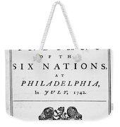 Six Nations Treaty, 1742 Weekender Tote Bag by Granger