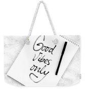Good Vibes Only Weekender Tote Bag