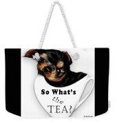 So What's The Tea? Weekender Tote Bag