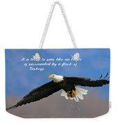 Soar Like An Eagle  If You Can Weekender Tote Bag