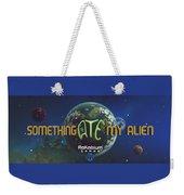 Something Ate My Alien #1 Weekender Tote Bag