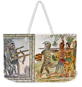 Spanish Conquest, 1520 Weekender Tote Bag