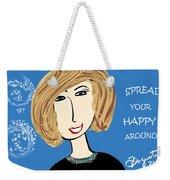 Spread Your Happy Around Weekender Tote Bag