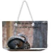 Squirrel With Fur Collar Weekender Tote Bag
