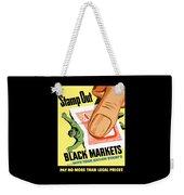 Stamp Out Black Markets Weekender Tote Bag