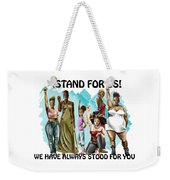 Stand For Us With Writing Weekender Tote Bag