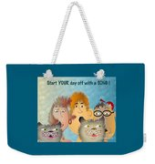 Start Off Your Day With A Song Weekender Tote Bag