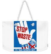 Stop Waste It's Your Patriotic Duty Weekender Tote Bag