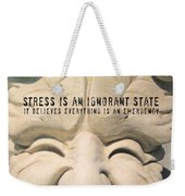 Stress Relief Quote Weekender Tote Bag