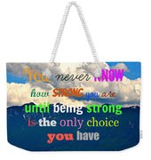 Strong Choice Weekender Tote Bag
