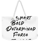 Strong Smart Bold Female- Art By Linda Woods Weekender Tote Bag