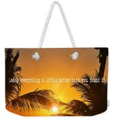 Sunset Quote Weekender Tote Bag