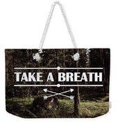 Take A Breath Weekender Tote Bag