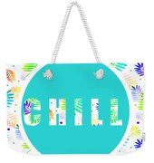 Take Time To Chill Weekender Tote Bag
