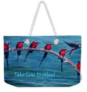 Take Time To Relax Weekender Tote Bag