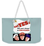 Take Your Change In War Stamps Weekender Tote Bag