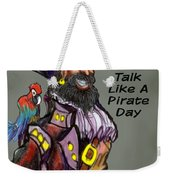 Talk Like A Pirate Day Weekender Tote Bag