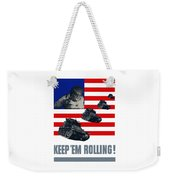 Tanks -- Keep 'em Rolling Weekender Tote Bag