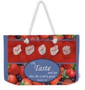 Taste And See Weekender Tote Bag