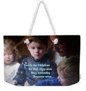 Teach The Children Weekender Tote Bag