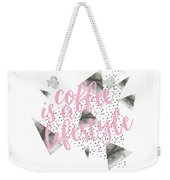 Text Art Coffee Is A Lifestyle Weekender Tote Bag