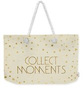 Text Art Collect Moments - Glittering Gold Weekender Tote Bag
