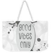 Text Art Good Vibes Only - Grey Weekender Tote Bag