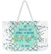 Text Art She Believed - Cyan White - Splashes Weekender Tote Bag