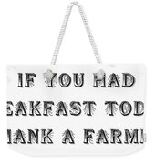 Thank A Farmer Weekender Tote Bag