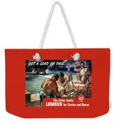 The Army Needs Lumber For Crates And Boxes Weekender Tote Bag