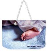 The Baby Wait Weekender Tote Bag