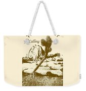 The Desert Is Calling And I Must Go - Brown Weekender Tote Bag