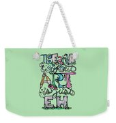 The Earth Without Art Is Just Eh Weekender Tote Bag
