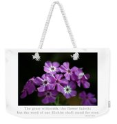 The Flower Fades Weekender Tote Bag